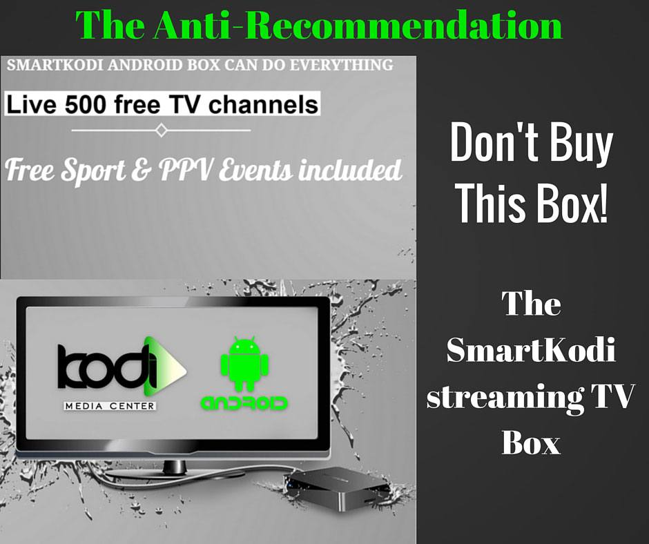 Don't Buy This Box! SmartKodi Smart TV Box