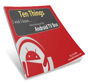 Then things I wish I knew before buying my first Android TV box