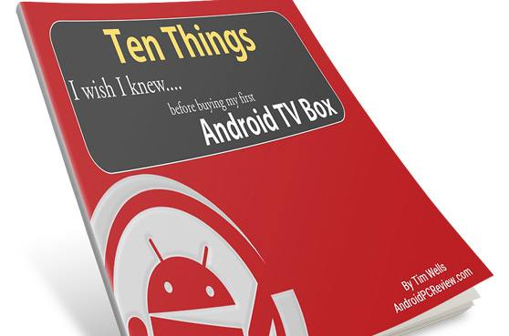"""Free eBook """"Ten Things I Wish I Knew Before Buying My First Android TV Box"""" is now available"""