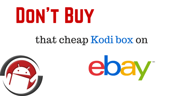Don't buy that cheap Kodi box on ebay