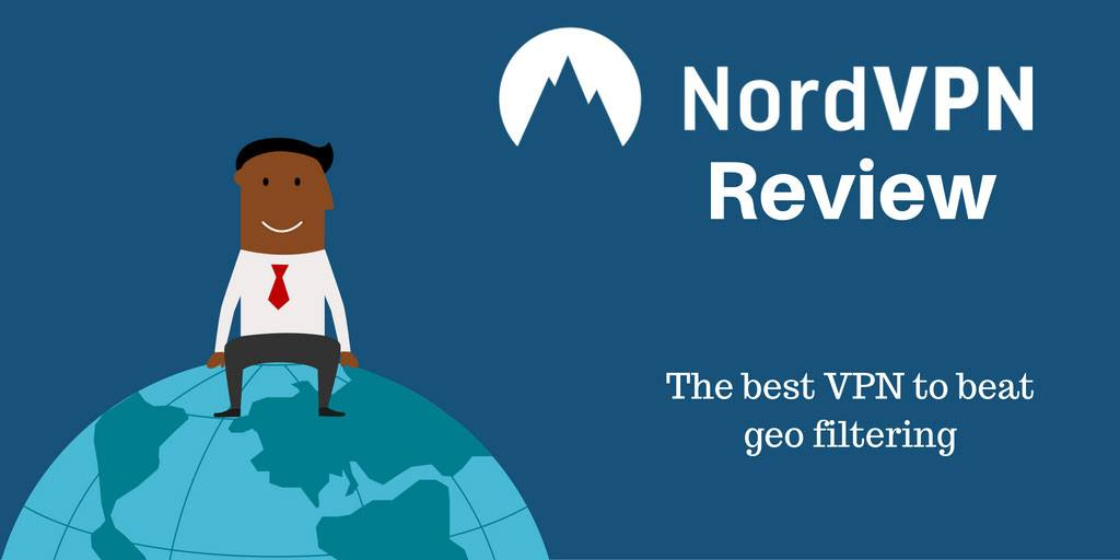 NordVPN Review 2019 [Purchased And Tested]