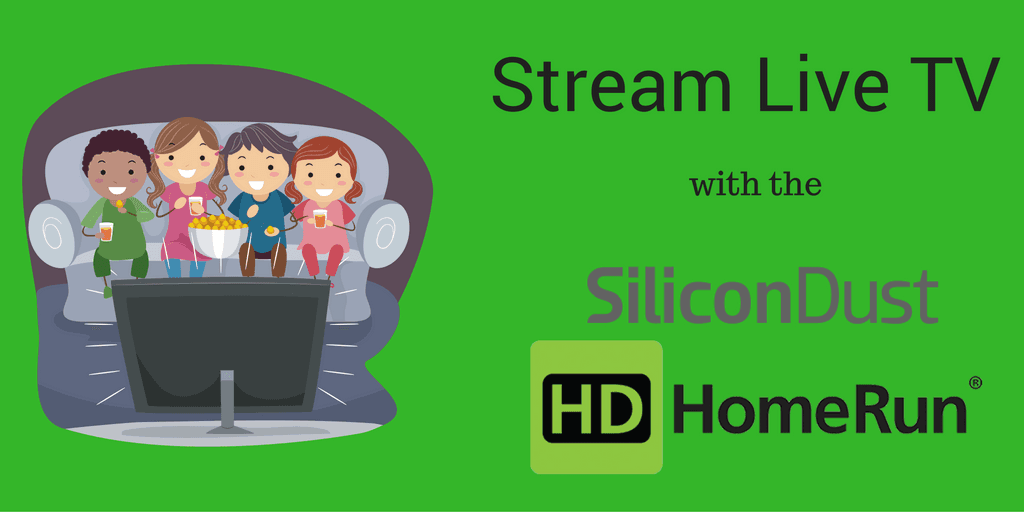 Stream Live TV with the SiliconDust HDHomeRun