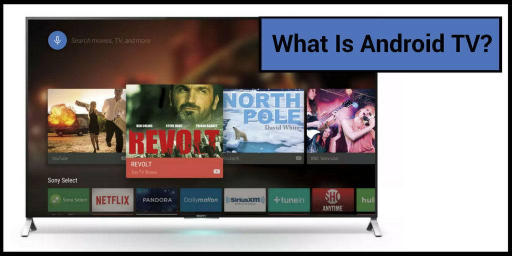 What is Android TV? Smart TV…but better