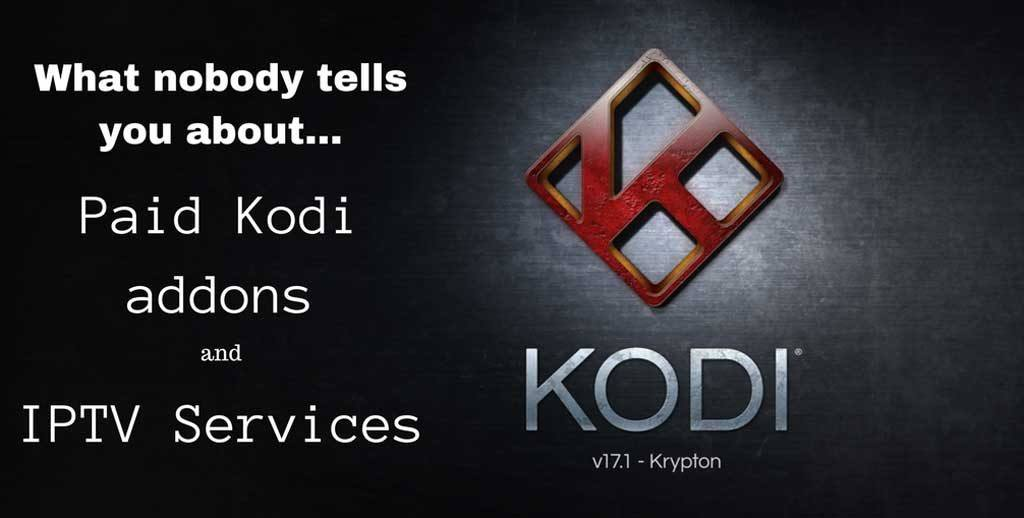 What nobody tells you about paid Kodi addons and IPTV services