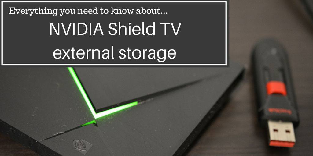 Best storage options for nvidia shield