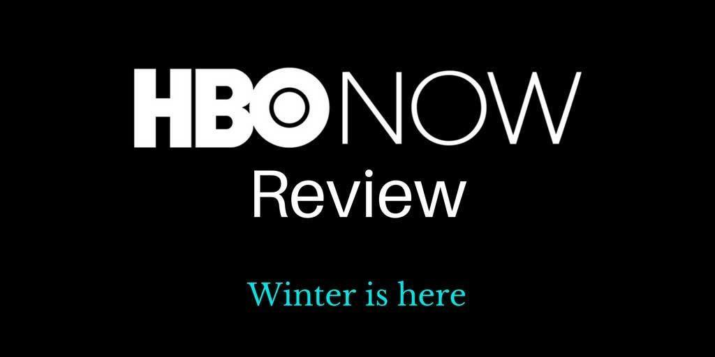 HBO Now review: Winter is Here.