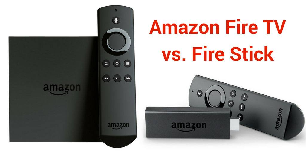 Amazon Fire Tv Vs Fire Stick Androidpcreview