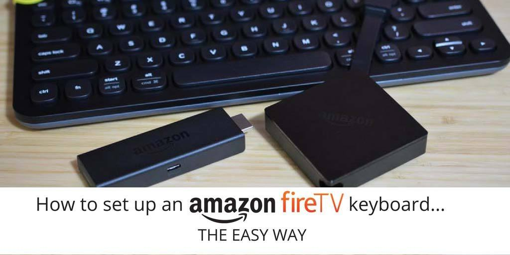 How to set up an Amazon Fire TV keyboard