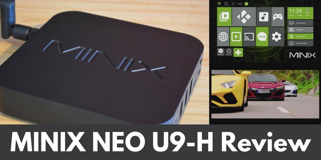 MINIX NEO U9-H review: Improving on one of the best