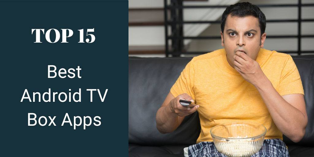 The 15 Best Android TV Box Apps For Your Streaming Device