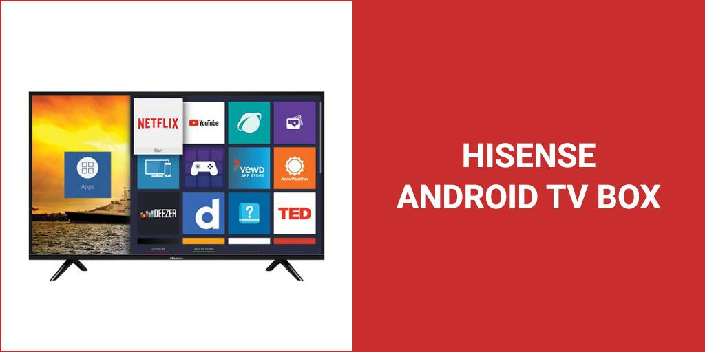 Hisense Smart TVs Powered By Android Review