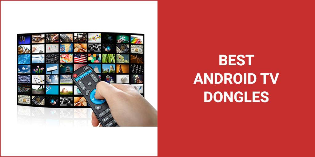 Best Android TV Dongles For Screen Mirroring
