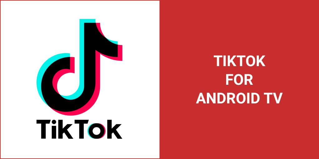 How To Play TikTok On Android TV