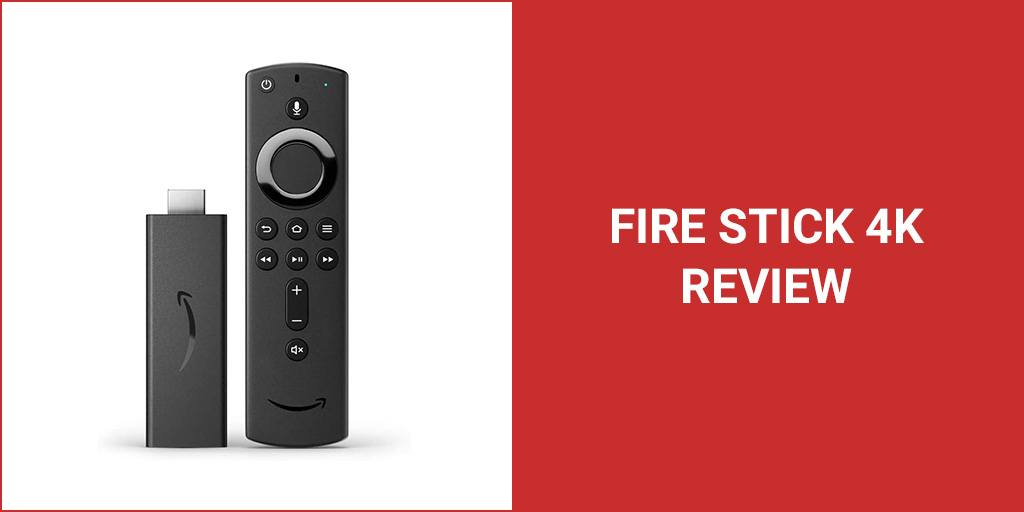 Amazon Fire Stick 4K – 2020 Review