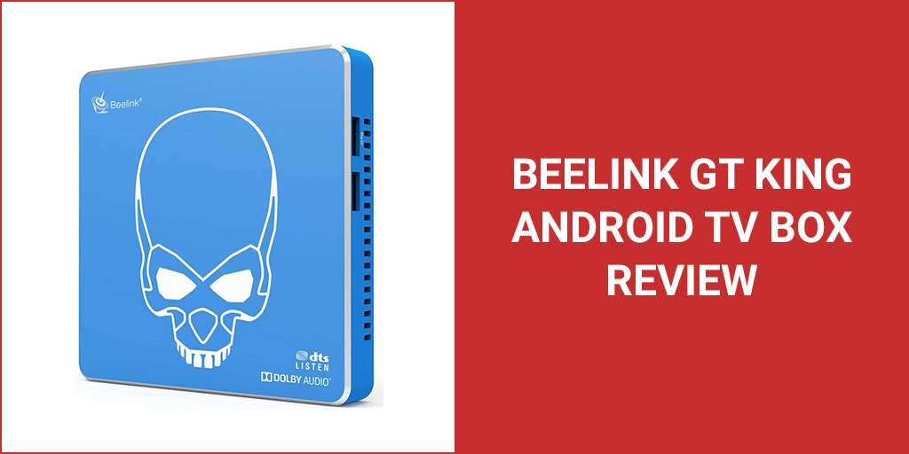 Beelink GT King Android TV Box Review 2020
