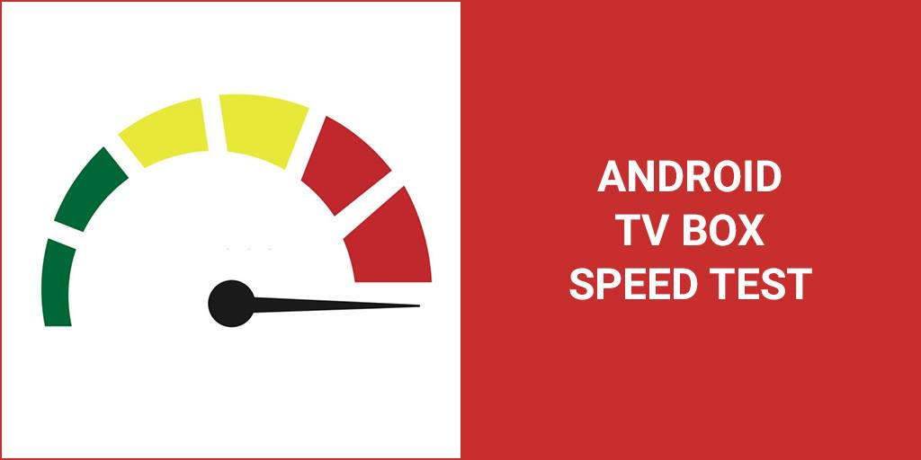 Android TV Box Speed Test