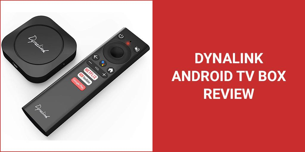 Dynalink Android TV Box Review