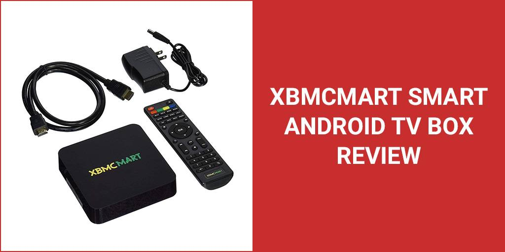 XBMCMart Smart Android TV Box Review